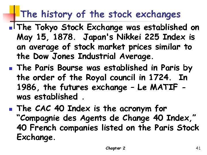 The history of the stock exchanges n n n The Tokyo Stock Exchange was