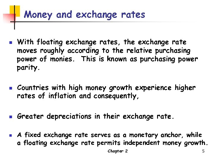 Money and exchange rates n n With floating exchange rates, the exchange rate moves