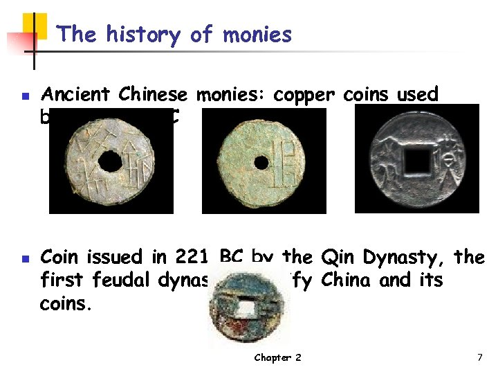 The history of monies n n Ancient Chinese monies: copper coins used before 221