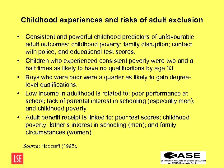Childhood experiences and risks of adult exclusion • Consistent and powerful childhood predictors of