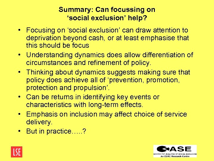 Summary: Can focussing on 'social exclusion' help? • Focusing on 'social exclusion' can draw