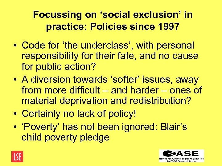 Focussing on 'social exclusion' in practice: Policies since 1997 • Code for 'the underclass',