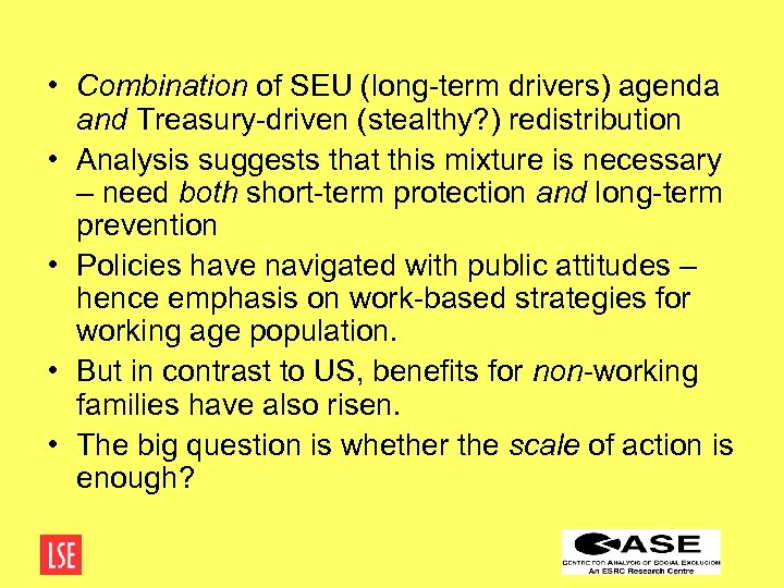 • Combination of SEU (long-term drivers) agenda and Treasury-driven (stealthy? ) redistribution •