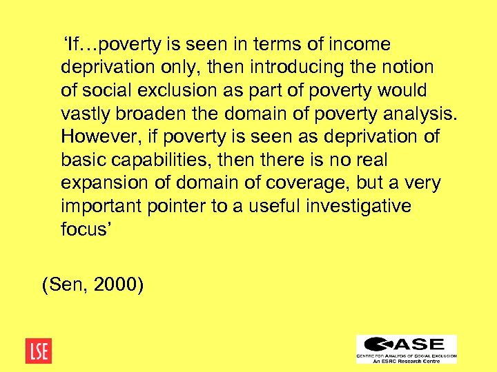 'If…poverty is seen in terms of income deprivation only, then introducing the notion