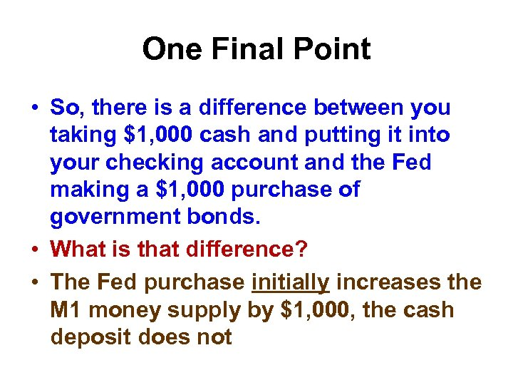 One Final Point • So, there is a difference between you taking $1, 000
