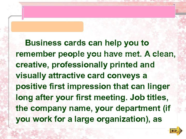 Business cards can help you to remember people you have met. A clean, creative,