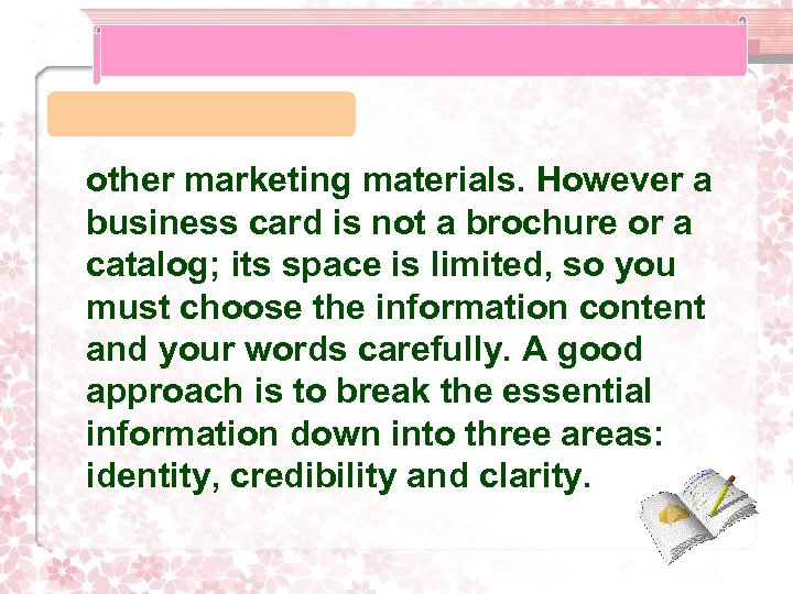 other marketing materials. However a business card is not a brochure or a catalog;
