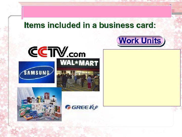 Items included in a business card: Work Units