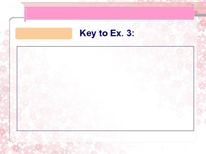 Key to Ex. 3: