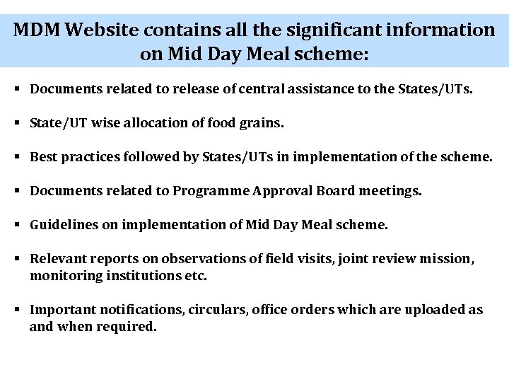 MDM Website contains all the significant information on Mid Day Meal scheme: § Documents