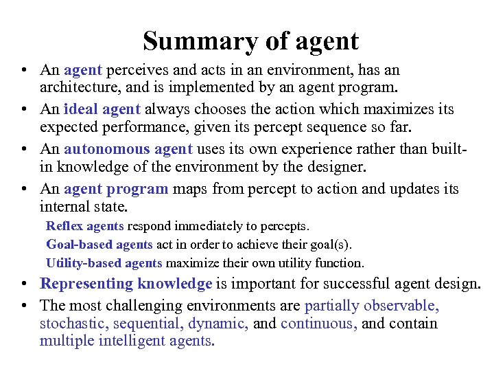 Summary of agent • An agent perceives and acts in an environment, has an
