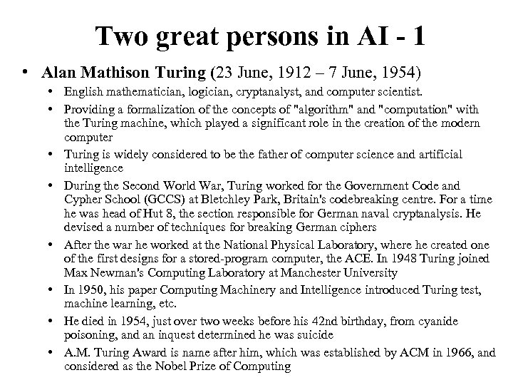 Two great persons in AI - 1 • Alan Mathison Turing (23 June, 1912