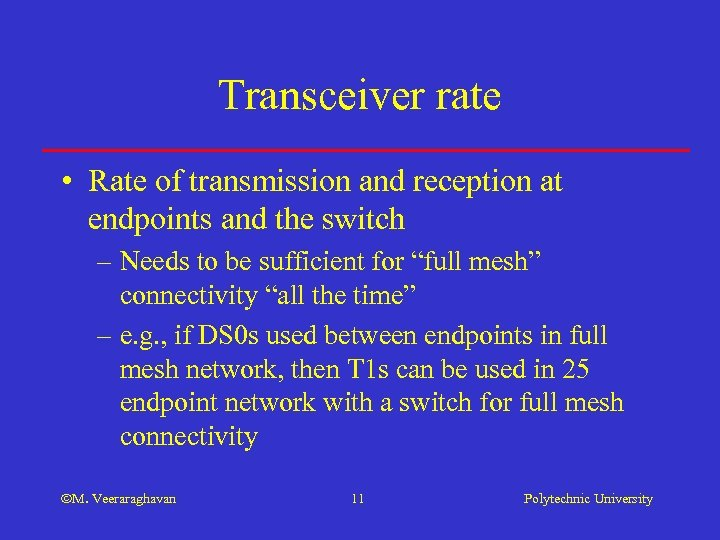Transceiver rate • Rate of transmission and reception at endpoints and the switch –