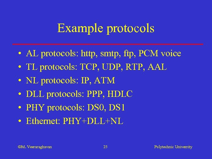 Example protocols • • • AL protocols: http, smtp, ftp, PCM voice TL protocols: