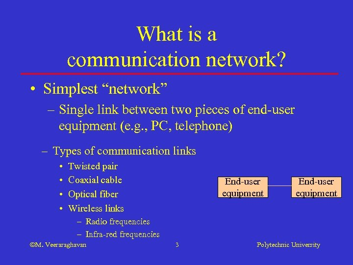 """What is a communication network? • Simplest """"network"""" – Single link between two pieces"""