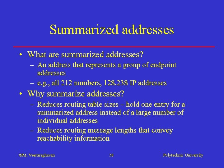 Summarized addresses • What are summarized addresses? – An address that represents a group
