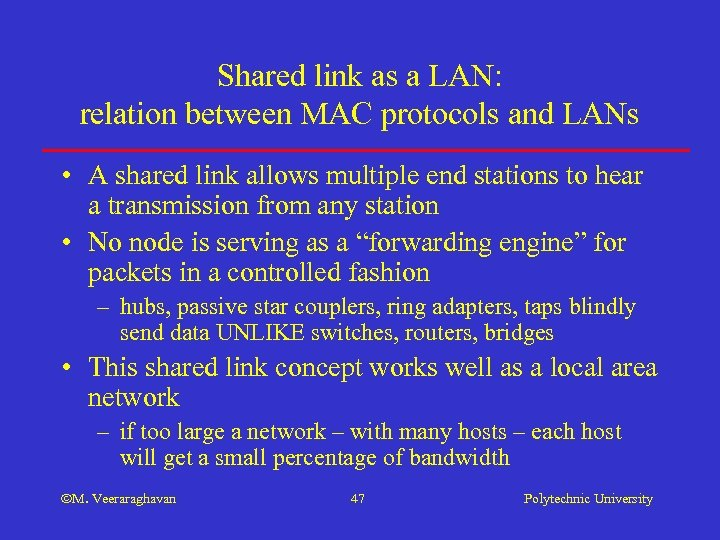 Shared link as a LAN: relation between MAC protocols and LANs • A shared