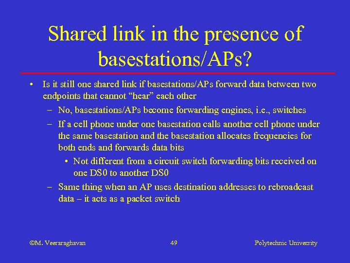 Shared link in the presence of basestations/APs? • Is it still one shared link