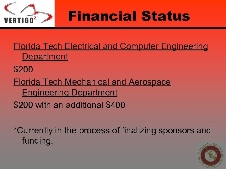 Financial Status Florida Tech Electrical and Computer Engineering Department $200 Florida Tech Mechanical and