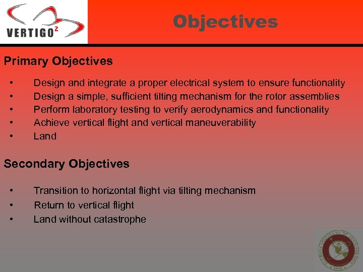 Objectives Primary Objectives • • • Design and integrate a proper electrical system to