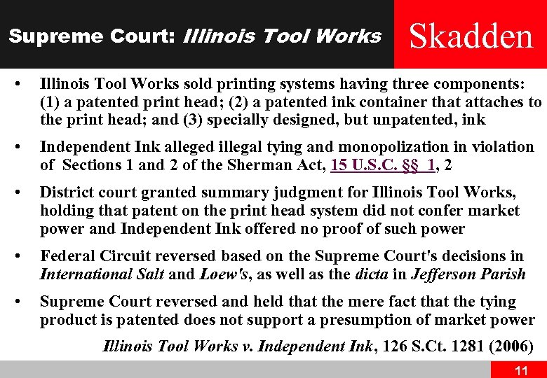 Supreme Court: Illinois Tool Works Skadden • Illinois Tool Works sold printing systems having