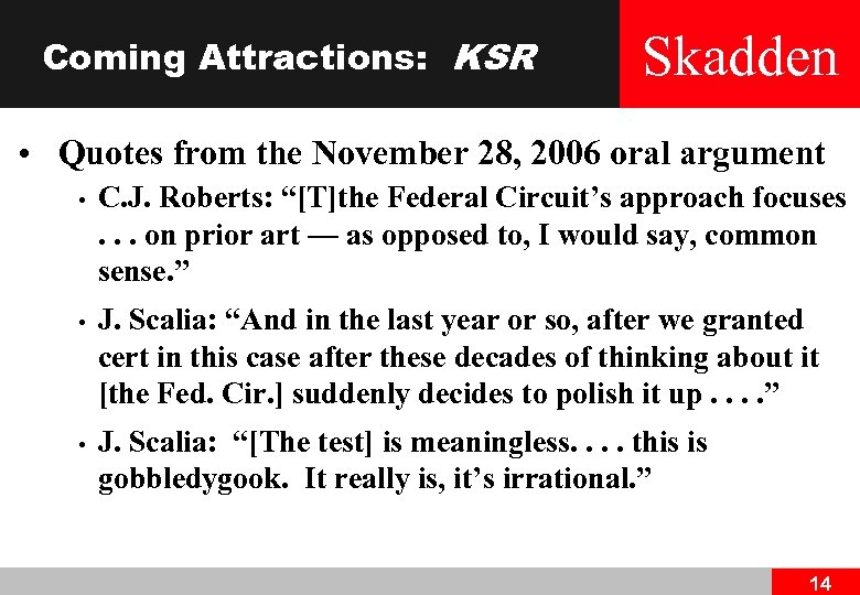 Coming Attractions: KSR Skadden • Quotes from the November 28, 2006 oral argument •