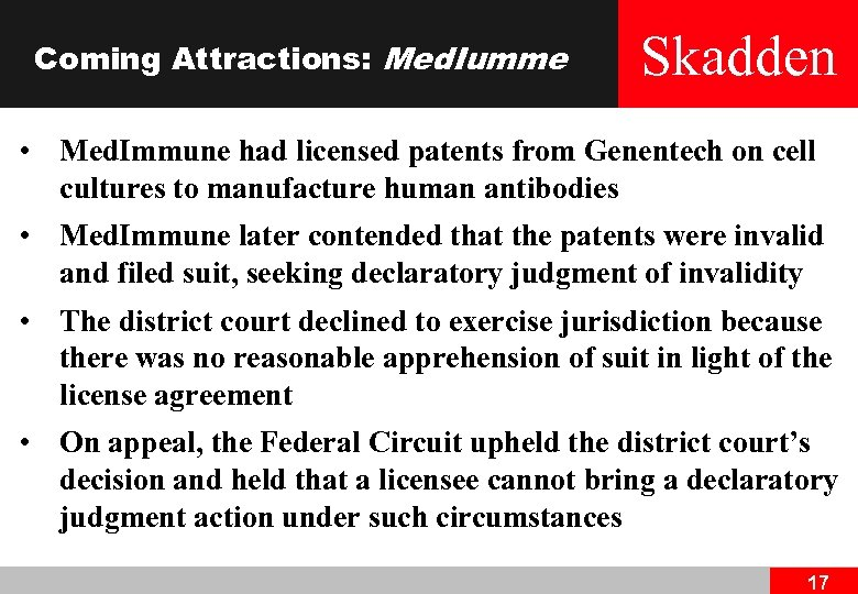 Coming Attractions: Med. Iumme Skadden • Med. Immune had licensed patents from Genentech on