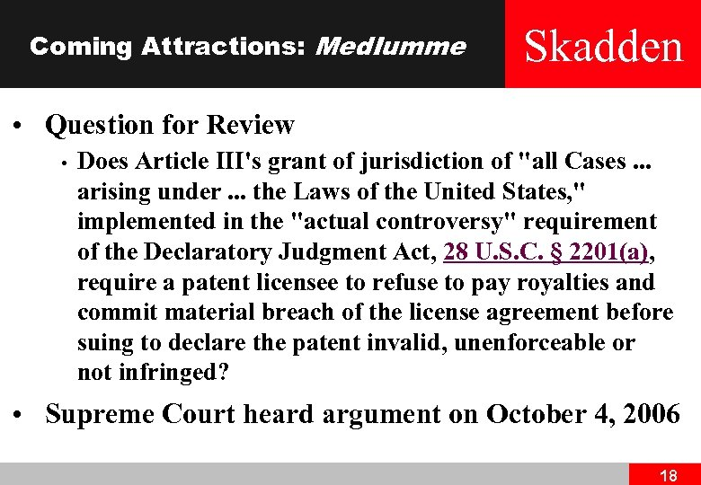 Coming Attractions: Med. Iumme Skadden • Question for Review • Does Article III's grant