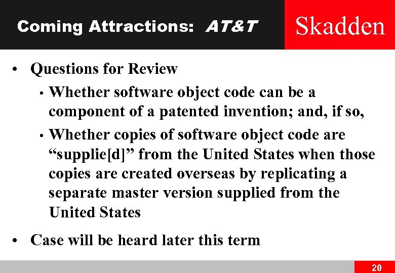 Coming Attractions: AT&T Skadden • Questions for Review • Whether software object code can