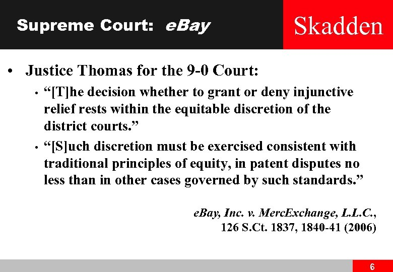 Supreme Court: e. Bay Skadden • Justice Thomas for the 9 -0 Court: •
