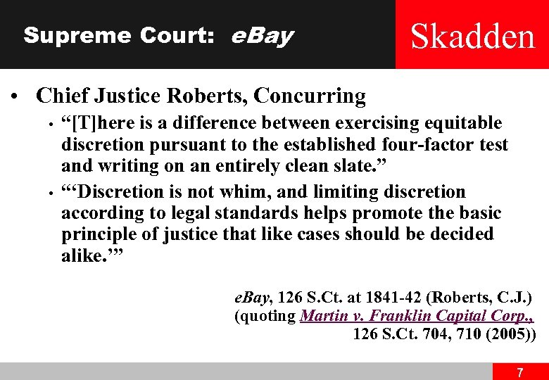 "Supreme Court: e. Bay Skadden • Chief Justice Roberts, Concurring • • ""[T]here is"