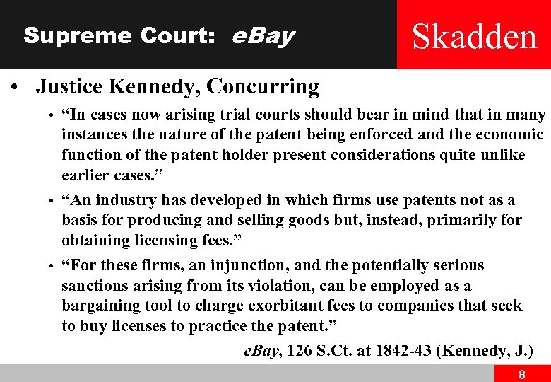 "Supreme Court: e. Bay Skadden • Justice Kennedy, Concurring • • • ""In cases"