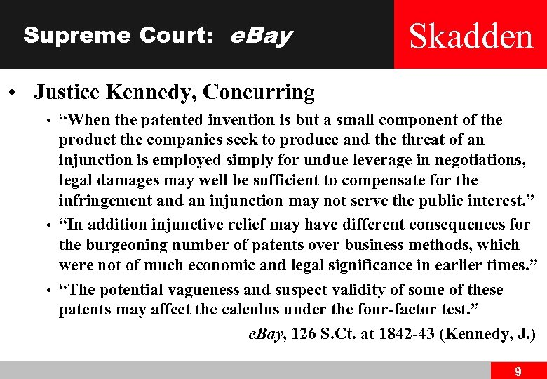"Supreme Court: e. Bay Skadden • Justice Kennedy, Concurring • • • ""When the"