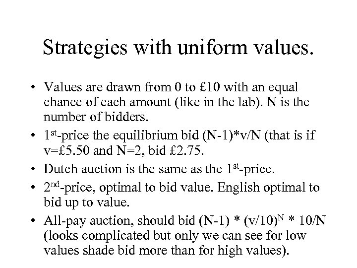 Strategies with uniform values. • Values are drawn from 0 to £ 10 with