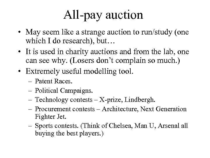 All-pay auction • May seem like a strange auction to run/study (one which I