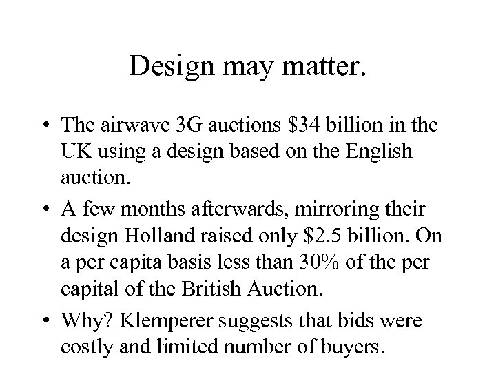 Design may matter. • The airwave 3 G auctions $34 billion in the UK