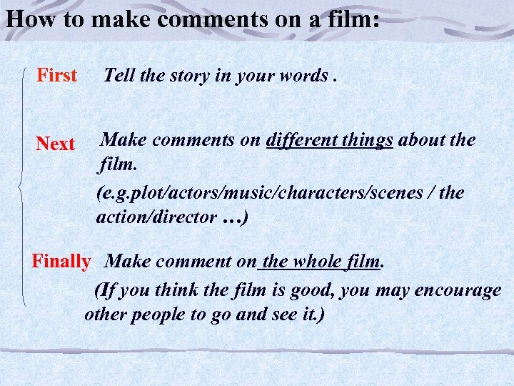 How to make comments on a film: First Next Tell the story in your