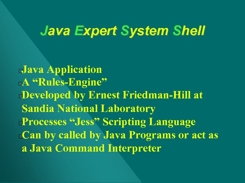 """Java Expert System Shell Java Application A """"Rules-Engine"""" Developed by Ernest Friedman-Hill at Sandia"""