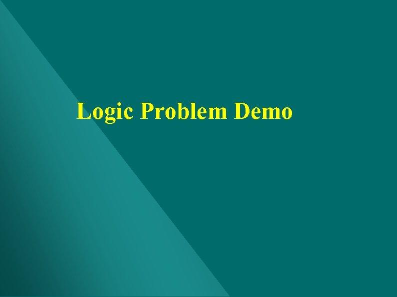 Logic Problem Demo