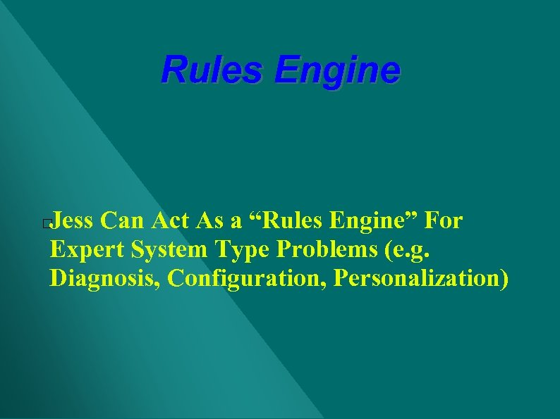 """Rules Engine Jess Can Act As a """"Rules Engine"""" For Expert System Type Problems"""
