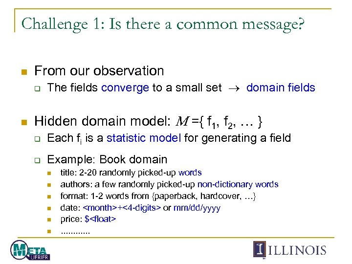 Challenge 1: Is there a common message? n From our observation q n The