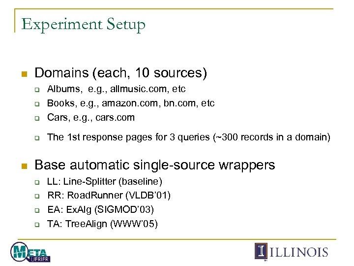 Experiment Setup n Domains (each, 10 sources) q Albums, e. g. , allmusic. com,