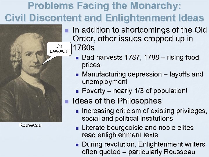 Problems Facing the Monarchy: Civil Discontent and Enlightenment Ideas n I'm BAAAACK! In addition