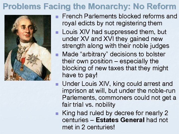 Problems Facing the Monarchy: No Reform n n n French Parlements blocked reforms and