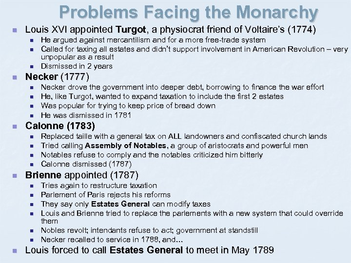 Problems Facing the Monarchy n Louis XVI appointed Turgot, a physiocrat friend of Voltaire's