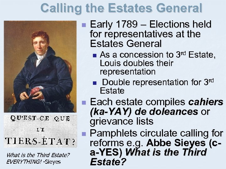 Calling the Estates General n Early 1789 – Elections held for representatives at the