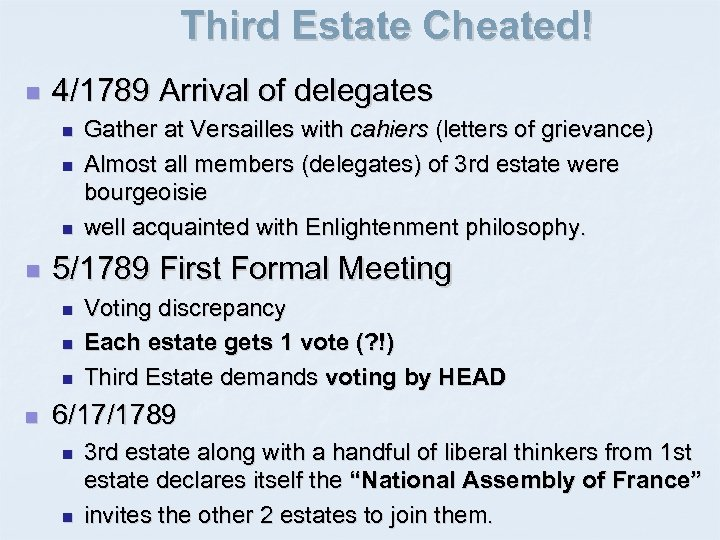 Third Estate Cheated! n 4/1789 Arrival of delegates n n 5/1789 First Formal Meeting