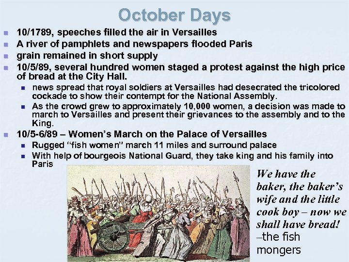 October Days n n 10/1789, speeches filled the air in Versailles A river of