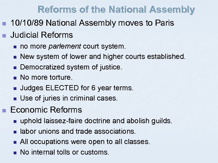 Reforms of the National Assembly n n 10/10/89 National Assembly moves to Paris Judicial