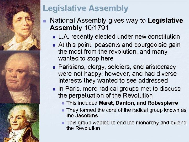 Legislative Assembly n National Assembly gives way to Legislative Assembly 10/1791 n n L.